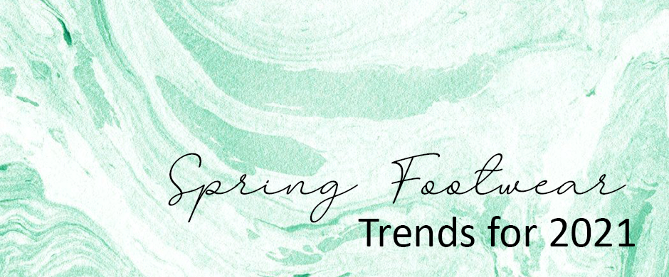 7 Spring Footwear Trends for 2021 You Need to Know